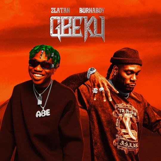 AUDIO |Zlatan, Burna Boy – Gbeku|Download  New song