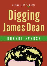 Digging James Dean By Robert Eversz