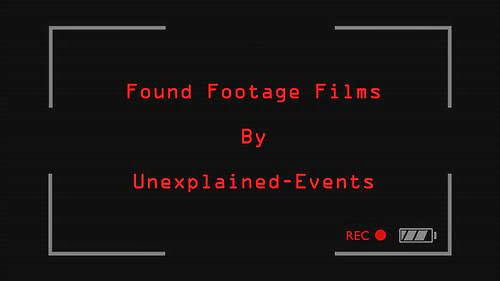 Unexplained Eventsunexplained Eventshorror Found Footage