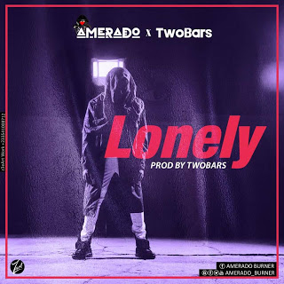 Music Download: Amerado X Two Bars - Lonely (Prod By Bars)