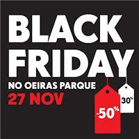 Black friday - dia de descontos - Oeiras parque 27 de Novembro de 2015