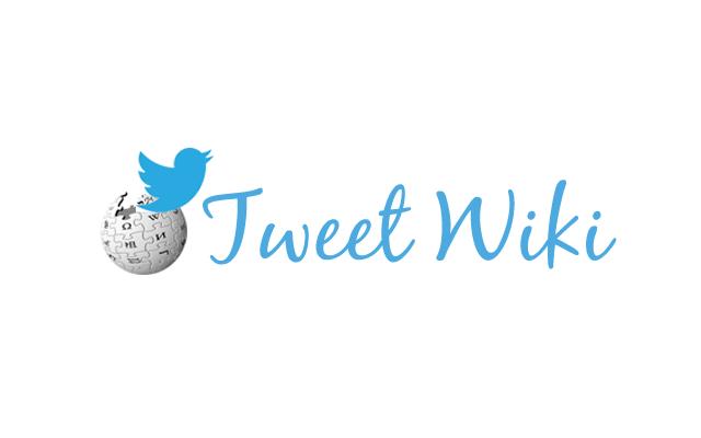 Tweet Wiki