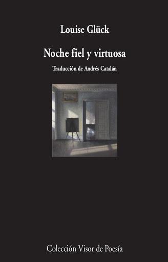 Louise Glück, 'Noche fiel y virtuosa', Visor, 2021