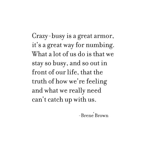 crazy busy brene brown