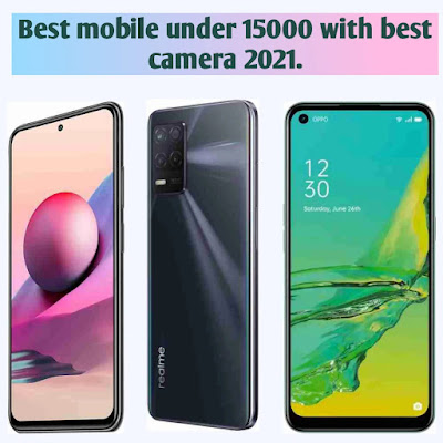 Best mobile under 15000 with best camera 2021.