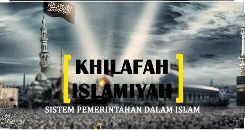 Khilafah Adalah Sistem Pemerintahan Islam