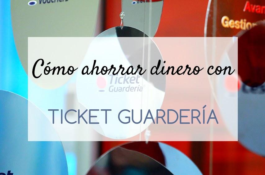 ticket-guarderia-ahorrar-dinero