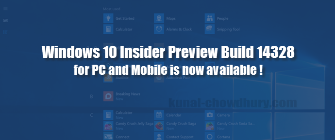 Microsoft aired Windows 10 Insider Preview Build 14328 for PC and Mobile (www.kunal-chowdhury.com)