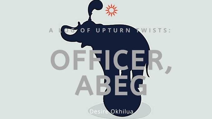 OFFICER, ABEG!