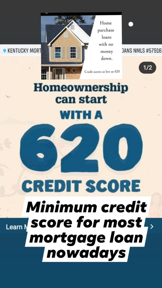 minimum credit score requirement to get approved for a Kentucky Mortgage loan offered through FHA, USDA, Fannie Mae, VA and Kentucky Housing today is a 620 FICO score.