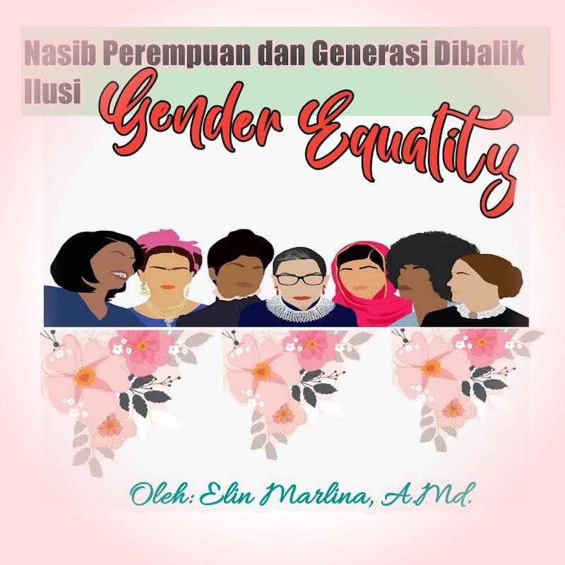 Nasib Perempuan dan Generasi Dibalik Ilusi Gender Equality