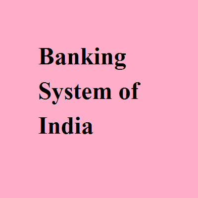 Banking System of India