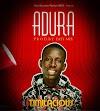 [Music] Timilacious - Adura