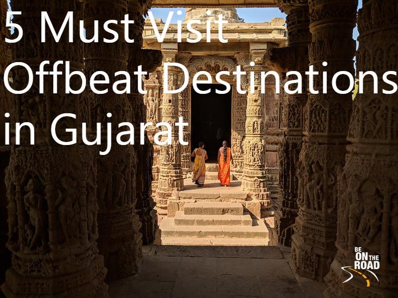 5 Must Visit Offbeat Destinations in Gujarat