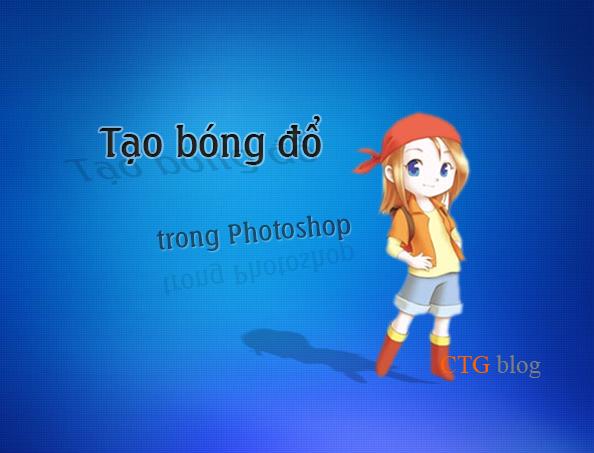 Hướng dẫn tạo bóng đổ cho người, đồ vật trong Photoshop