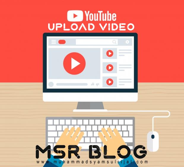Cara Upload Video ke Youtube bagi Pemula Terbaru