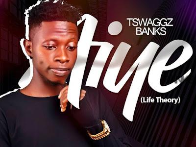 [MUSIC]: Tswaggz Banks - Aiye (Prod. By Kentee)