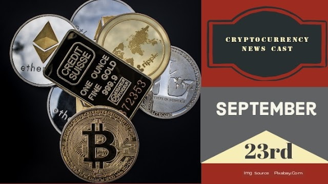 Cryptocurrency News Cast For September 23rd 2020 ?