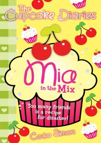 The Cupcake Diaries: Mia in the Mix By Coco Simon