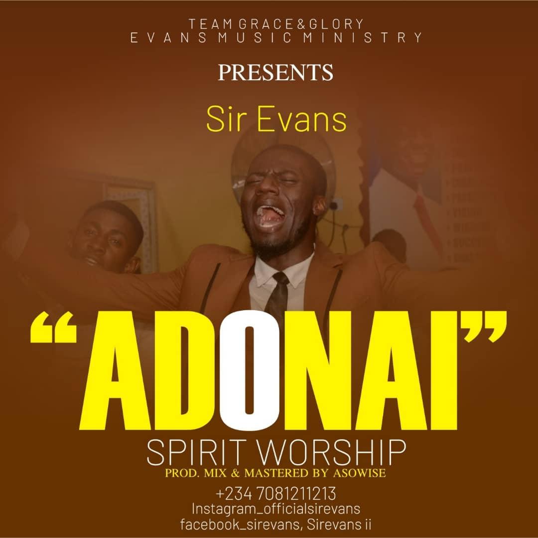 Music : Sir Evans ~ Adonai (Spirit worship)