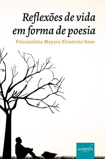Reflexões de vida em forma de Poesia - Mayara Eleuterio