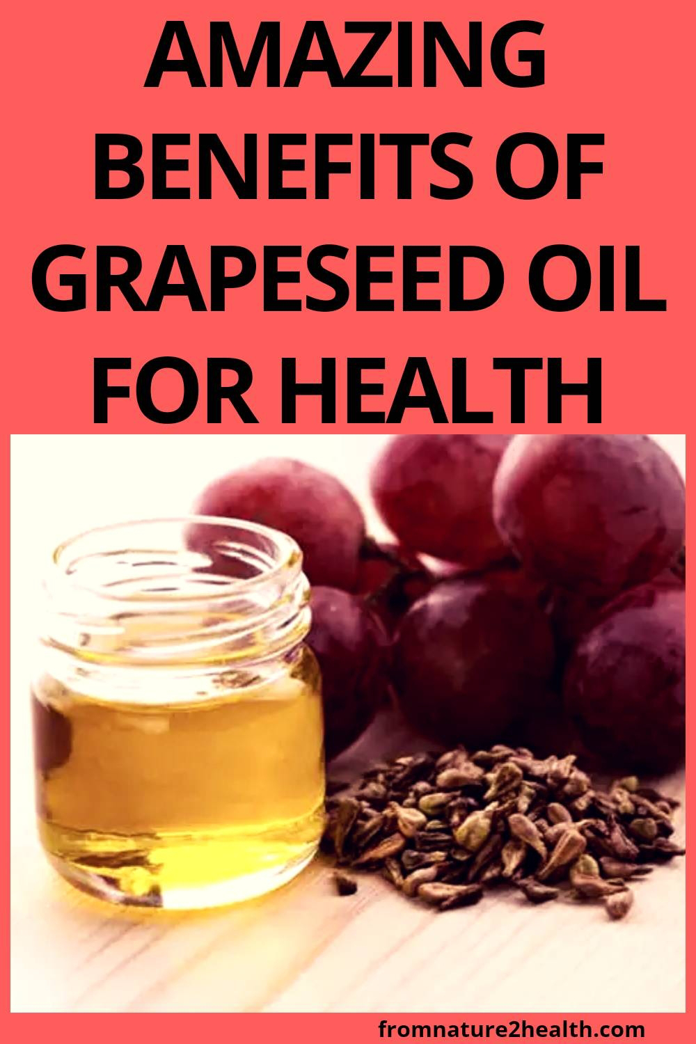 Amazing Benefits of Grapeseed Oil for Health