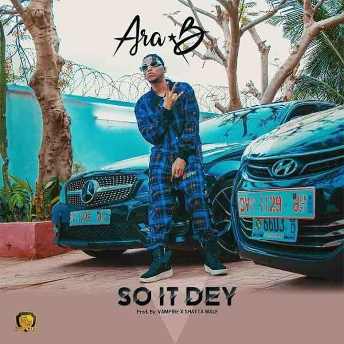 Ara B – So It Dey (Prod. by Beatz Vampire)