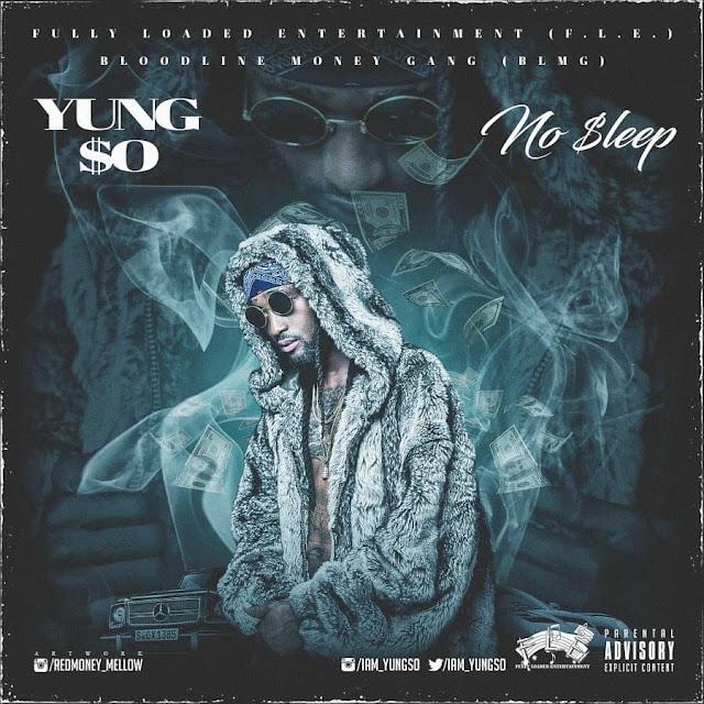 New Music: Yung So - No Sleep