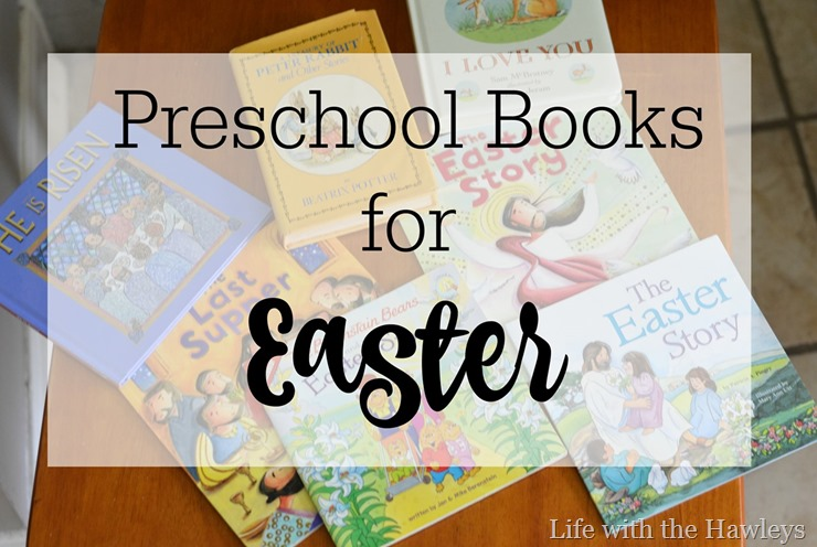Preschool Books for Easter- Life with the Hawleys