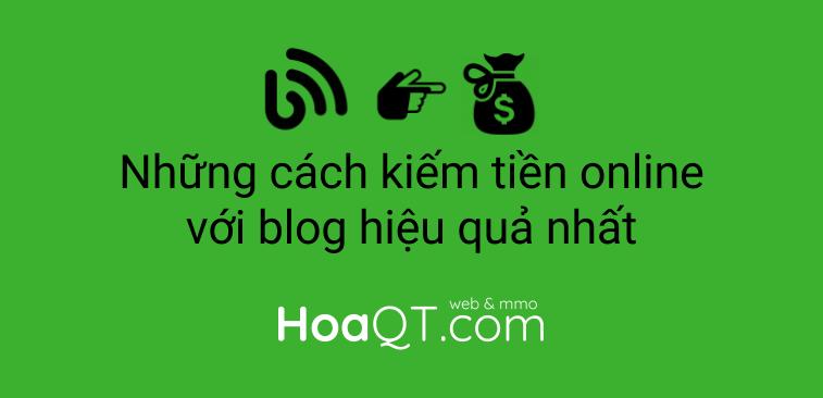 Hinh anh: Lam the nao de kiem tien online voi blog tot nhat