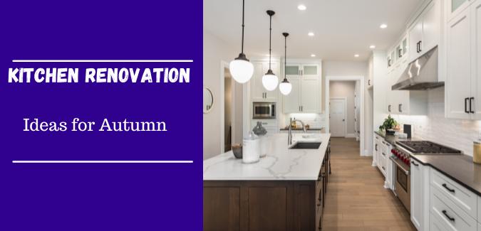 8 Kitchen Renovation Ideas for Autumn 2021