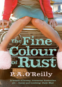 The Fine Colour of Rust By P. A. O?Reilly