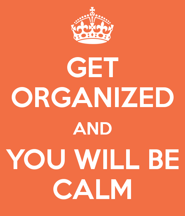 get-organized-and-you-will-be-calm.png