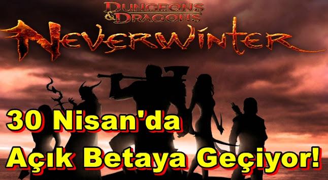 Neverwinter,30 Nisan'da Açık Betaya Geçiyor!