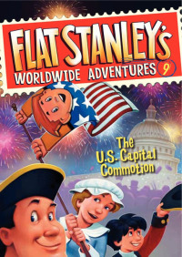 Flat Stanley's Worldwide Adventures #9: The US Capital Commotion By Jeff Brown