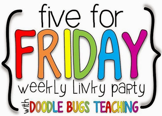 Five for Friday~ on a Sunday of course!
