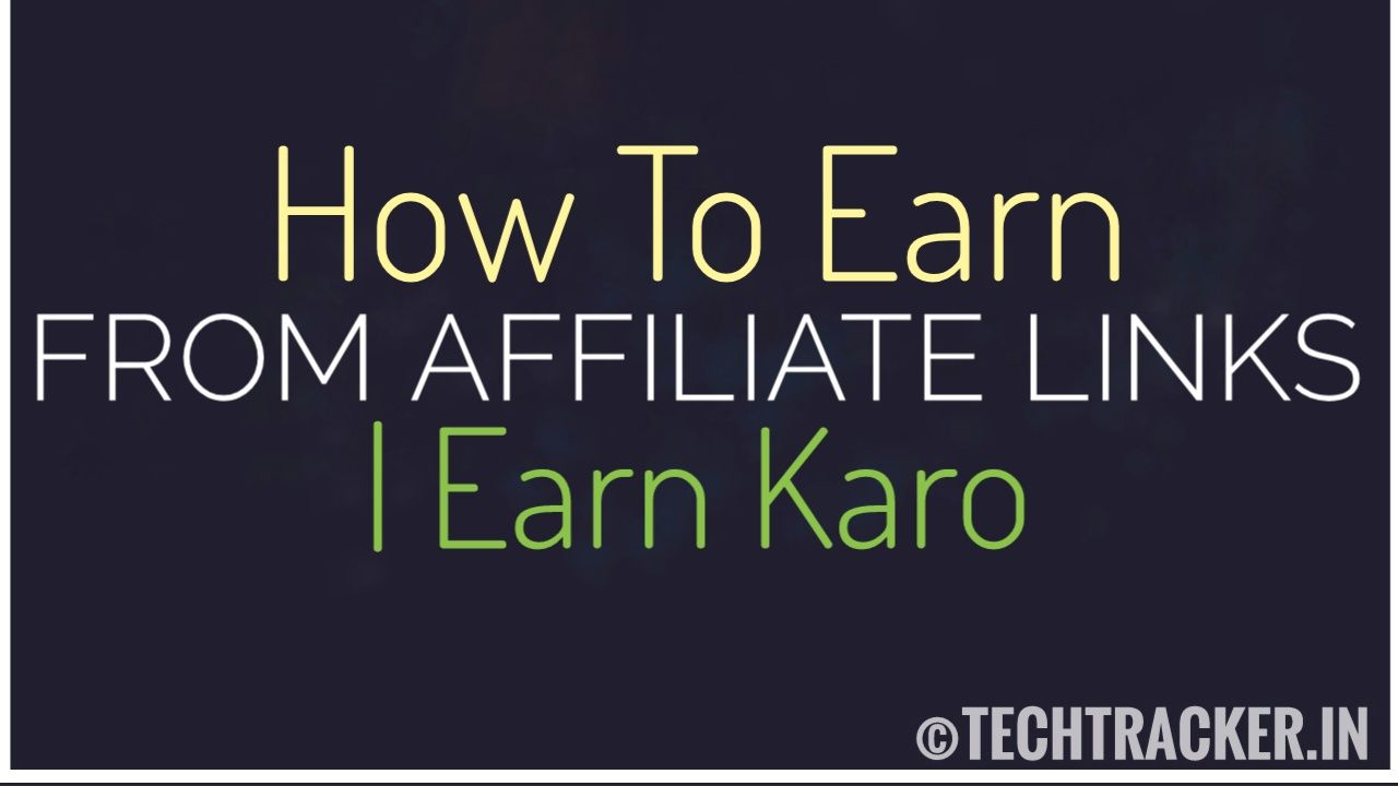 How To Earn From Affiliate Links - EarnKaro