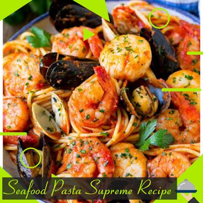 Seafood Pasta Supreme Recipe