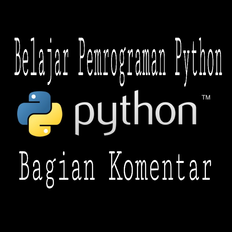 Belajar Python Code Bagian Komentar - Blog-Gan.Org