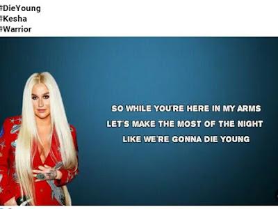Music: Die Young - Kesha (throwback songs)