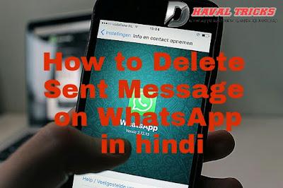 Whatsapp par send kiye gaye message ko delte kaise kare