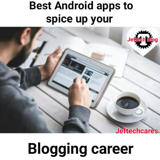 Best android apps to spice up your blogging career