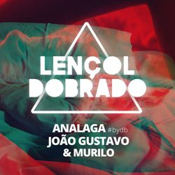 João Gustavo e Murilo – Lençol Dobrado download grátis