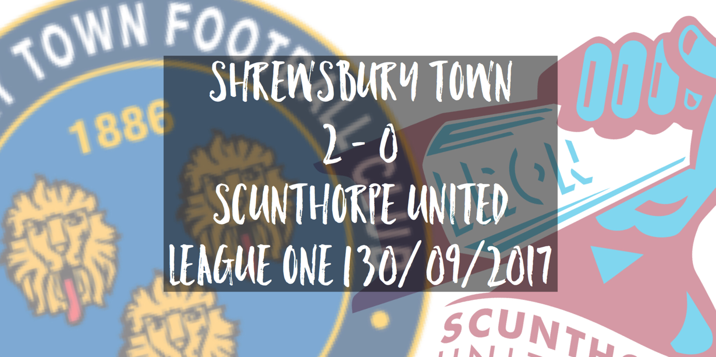 Shrewsbury Town 2 - 0 Scunthorpe United | League One | 30/09/2017