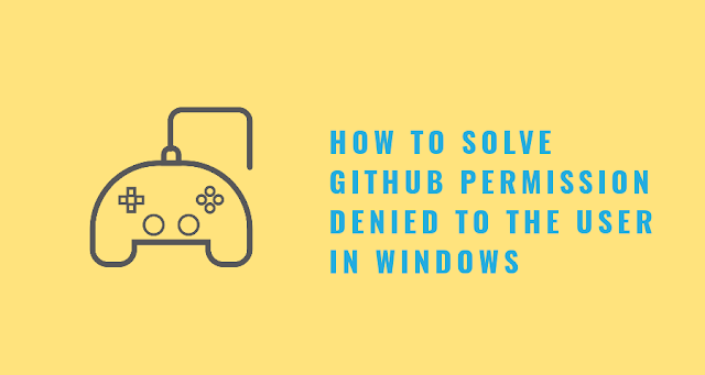 How to solve GitHub permission denied to the user in Windows