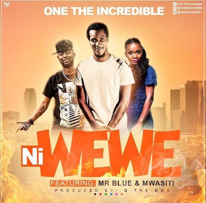 Audio | One Incredible Ft. Mr Blue, Mwasiti - NI WEWE | Mp3 Download