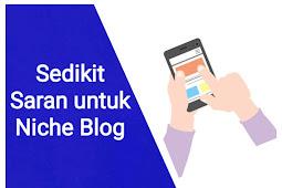 Sedikit Saran untuk Niche Blog