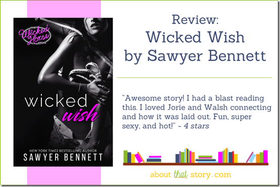 Review: Wicked Wish by Sawyer Bennett | About That Story
