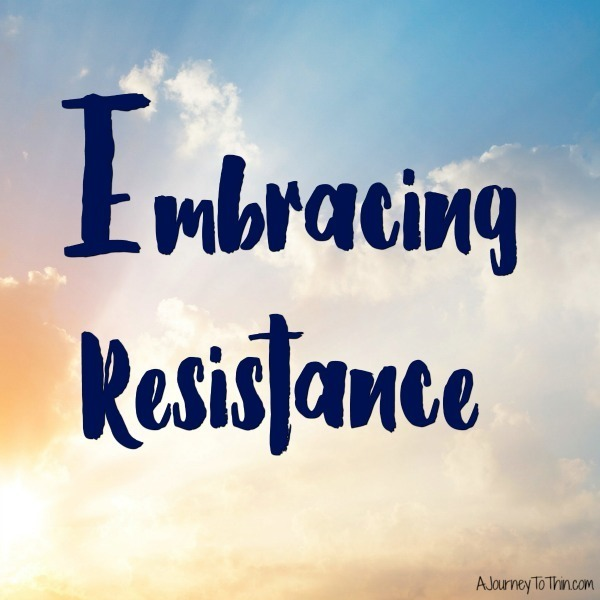 Embracing Resistance