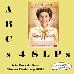 ABCs 4 SLPs Movies Featuring ASD